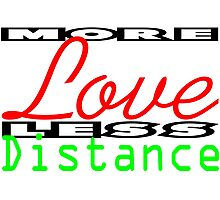 More Love less Distance 2 Photographic Print
