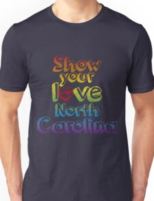Show Your Love North Carolina Unisex T-Shirt