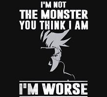 I'm not the Monster you think i am - I'm Worse T-Shirt
