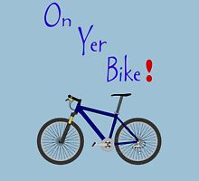 On Yer Bike Unisex T-Shirt