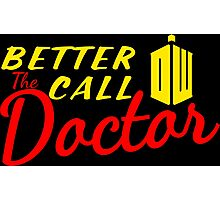 Better call the Doctor ! Photographic Print