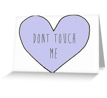 don't tuche me Greeting Card