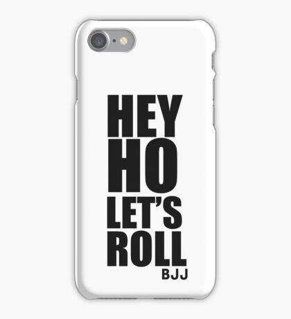 Hey Ho Let's Roll (Brazilian Jiu Jitsu) iPhone Case/Skin