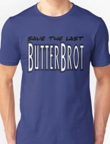 Save the last Butterbrot Unisex T-Shirt