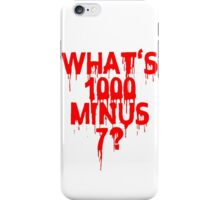 What's 1000 minus 7? iPhone Case/Skin