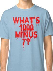 What's 1000 minus 7? Classic T-Shirt