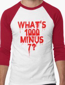 What's 1000 minus 7? Men's Baseball ¾ T-Shirt