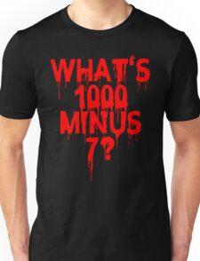What's 1000 minus 7? Unisex T-Shirt