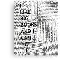 I Like Big Books And I Can Not Lie Canvas Print