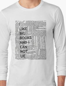 I Like Big Books And I Can Not Lie Long Sleeve T-Shirt