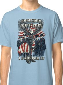 Veteran-Freedom Isn't Free Classic T-Shirt