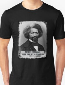 Frederick Douglass - Without Struggle There Can Be No Progress T-Shirt