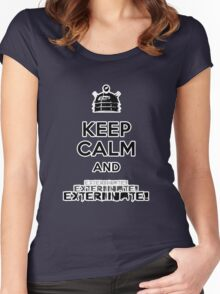 Keep Calm and  Exterminate! Women's Fitted Scoop T-Shirt
