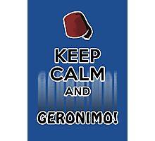 Keep Calm and Geronimo! Photographic Print