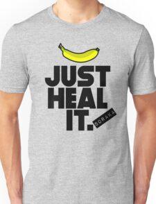 Just heal it Unisex T-Shirt