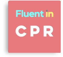 Fluent in CPR Canvas Print