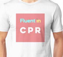 Fluent in CPR Unisex T-Shirt