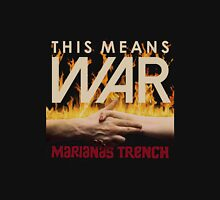 this means war marianas trench Unisex T-Shirt