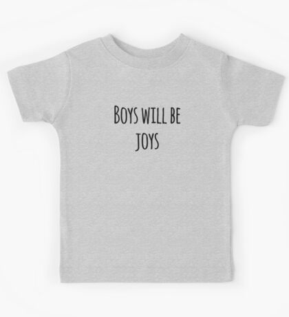 Boys Will Be Joys! Kids Tee