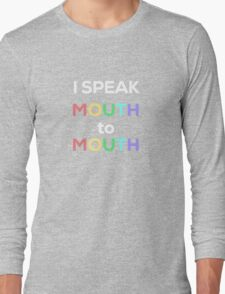 I Speak Mouth to Mouth Long Sleeve T-Shirt