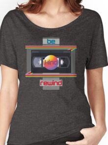 Be Kind Rewind Women's Relaxed Fit T-Shirt