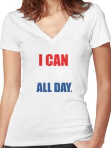 I Can Do This All Day. Women's Fitted V-Neck T-Shirt