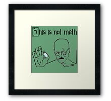 This Is Not Meth Framed Print