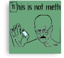 This Is Not Meth Canvas Print