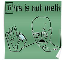 This Is Not Meth Poster