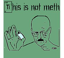 This Is Not Meth Photographic Print