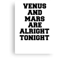 venus and mars are alright tonight Canvas Print