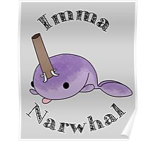 imma Narwhal Poster