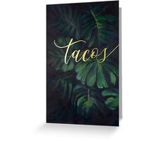 Tacos in the Tropics Greeting Card