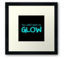 Born to glow Framed Print