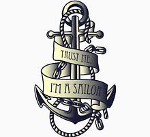 Trust me, I'm a Sailor Unisex T-Shirt