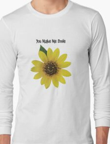 You Make Me Smile ~  Long Sleeve T-Shirt