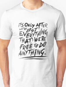 Lost Everything Fight Club Movie Quote T-Shirt
