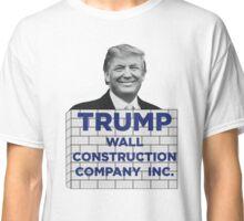 TRUMP - WALL CONSTRUCTION COMPANY  Classic T-Shirt