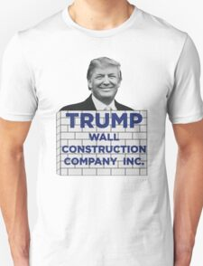 TRUMP - WALL CONSTRUCTION COMPANY  Unisex T-Shirt