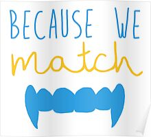 Because We Match (Vampire) Poster