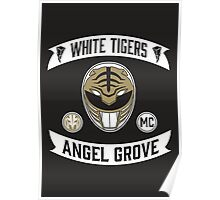 Angel Grove Motorcycle Club (White Tigers) Poster