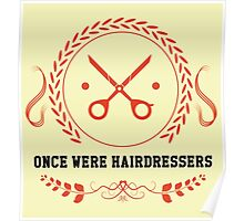 Once Were Hairdressers Poster