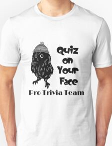 Quiz on Your Face Pro Trivia Team Unisex T-Shirt