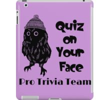 Quiz on Your Face Pro Trivia Team iPad Case/Skin