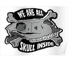 We are all skull inside (Black) Poster