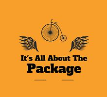 Its All About The Package Unisex T-Shirt