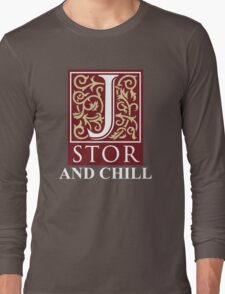 Jstor and Chill Long Sleeve T-Shirt