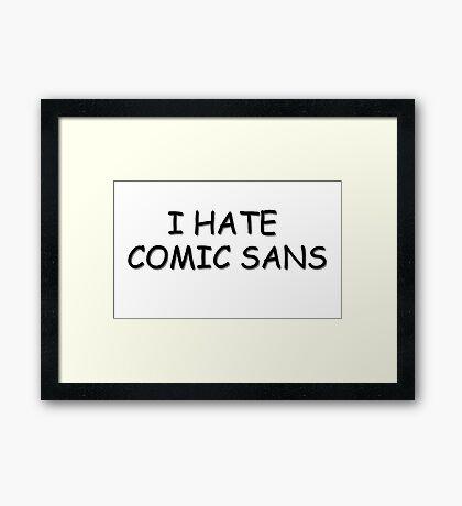 Comic Sans - Ironic  Framed Print