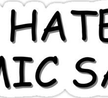 Comic Sans - Ironic  Sticker