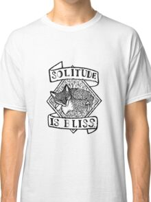 Solitude is Bliss  Classic T-Shirt